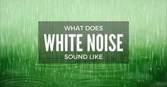 What Does White Noise Sound Like