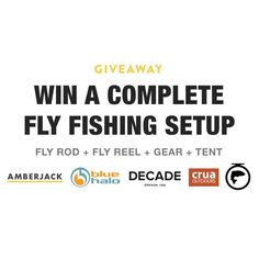 Win a complete fly fishing adventure setup with rod, reel, tent, and swag.