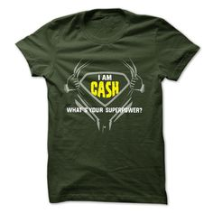 I am Cash - what is your superpower? T Shirt, Hoodie, Sweatshirt