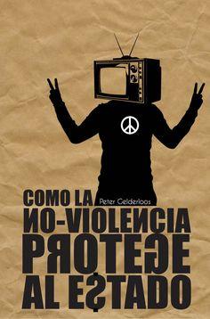 Peter Gelderloos, Como la no violencia protege al Estado