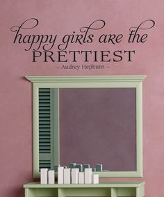 This would be so nice to see every morning when you head to brush your teeth and comb your hair lol. Also, I am beginning to acknowledge that Audrey Hepburn was a really wise woman :-).