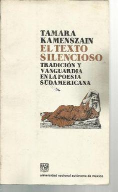 El Texto Silencioso(ensayos Sobre Poesía) Tamara Kameszain - $ 89.00