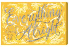 Alright Canary Textual Art on Wrapped Canvas