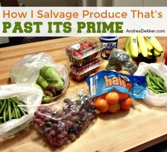 How I Salvage Produce That's Past Its Prime - Andrea Dekker