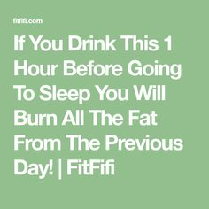 If You Drink This 1 Hour Before Going To Sleep You Will Burn All The Fat From The Previous Day! | FitFifi Weight Loss Before, Weight Loss Plans, Loose Weight, How To Lose Weight Fast, Losing Weight, 13 Day Diet, Dash Diet Meal Plan, Spa, Fat Burning Drinks