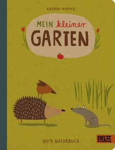 Mein kleiner Garten von Katrin Wiehle erschienen im Beltz & Gelberg or My Small Garden by Katrin Wiehle published by Beltz & Gelberg made 100% by recycled materials