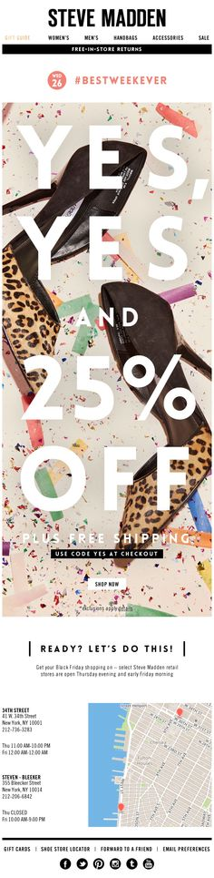 In this email, Steve Madden used a real-time geo-targeted local map to help drive subscribers to nearby store locations, just in time for Black Friday. The map also included a list of the closest store locations, along with the phone number and hours of operation for each. #emailmarketing #geotargeting #holidayemail #retail #blackfriday
