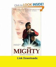The Mighty (9780590110228) Rodman Philbrick , ISBN-10: 0590110225  , ISBN-13: 978-0590110228 ,  , tutorials , pdf , ebook , torrent , downloads , rapidshare , filesonic , hotfile , megaupload , fileserve
