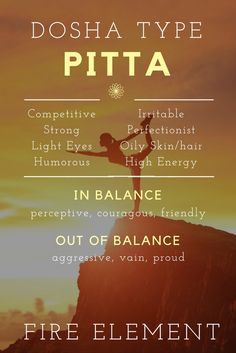 The Pitta Dosha Type - Element of Fire. Ayurveda Health & Welness