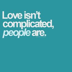 The most complicated thing about love is the people that it holds it chains over. When we are bound by love to one - Love picture quotes Love Quotes For Her, Cute Love Quotes, Great Quotes, Quotes To Live By, Inspirational Quotes, Amazing Quotes, Interesting Quotes, Meaningful Quotes, Motivational