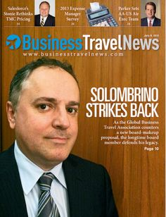 July 8, 2013 issue of Business Travel News featuring BTN's 2013 Expense Manager Survey and an exclusive interview with #GBTA's Scott Solombrino #businesstravel #meetings #expense