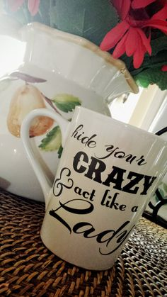 Southern Sayin's Hide Your Crazy And Act Like by sweetdivadesigns