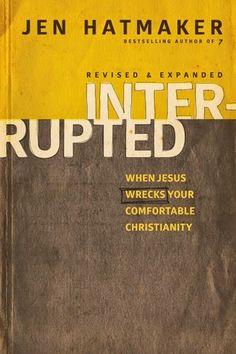 Buy Interrupted: When Jesus Wrecks Your Comfortable Christianity by Jen Hatmaker and Read this Book on Kobo's Free Apps. Discover Kobo's Vast Collection of Ebooks and Audiobooks Today - Over 4 Million Titles! Great Books To Read, Good Books, My Books, Jen Hatmaker Books, Summer Reading Lists, Reading 2016, Reading Library, Reading Time, Reading Nooks