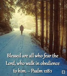 Psalm 128:1 Bible Quotes, Bible Verses, Motivational Quotes, Inspirational Quotes, Psalm 128, Psalms, Savior, Jesus Christ, Fear Of The Lord