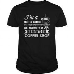 Cool Im a coffee addict Tshirt Tshirts