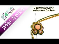 3 DECORATIONS FOR A BASIC SCHEME SOUTACHE VIDEO (in Italian) - HobbyPerline.com