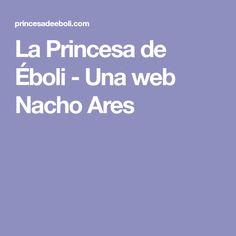 La Princesa de Éboli - Una web Nacho Ares