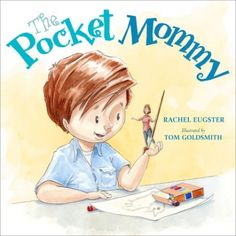 The Pocket Mommy written by Rachel Eugster and illustrated by Tom Goldsmith Song Words, Pre Kindergarten, Penguin Random House, Story Time, Fun Learning, Back To School, School Stuff, Childrens Books, Good Books