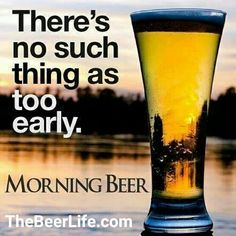 It's never too early for beer! Check out TheBeerLife.com!