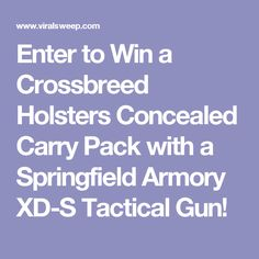 Enter to Win a Crossbreed Holsters Concealed Carry Pack with a Springfield Armory XD-S Tactical Gun!