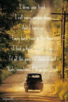 Lee Brice- I Drive Your Truck // Where was this song in 2009? Miss you, Grandpa! <3
