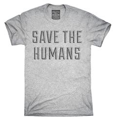You can order this Save The Humans t-shirt on several different sizes, colors, and styles of shirts including short sleeve shirts, hoodies, and tank tops.  Each shirt is digitally printed when ordered, and shipped from my design studio in Northern California.  You can see the sizing chart here: http://chumm.co/sizing-info  Please note: -Womens sizes run small/Junior. Use the above size chart. -Shirt tags may be Chummy Tees branded or OEM tags. -We do not guarantee specific...