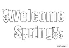 1000 images about spring on pinterest flower template for Welcome spring coloring pages