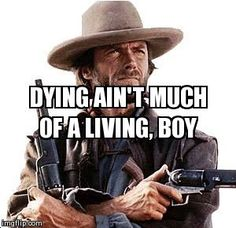 New Quotes Crush Funny Faces Ideas Funny Quotes For Teens, Funny Quotes About Life, Badass Quotes For Guys, Funny Life, Life Humor, Mom Humor, Clint Eastwood Quotes, Eastwood Movies, New Quotes