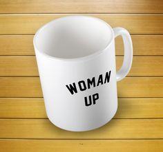 Woman Up Funny Mug