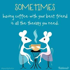 Coffee Love Quotes, Inspirational Coffee Quotes, Your Best Friend, Best Friends, Besties, Bff, Friends Forever, Friendship Quotes, Personal Development
