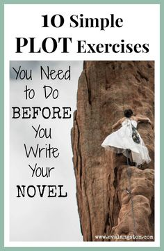 10 Simple Plot Exercises You Need to Do BEFORE You Write Your Novel - writing tips writing advice