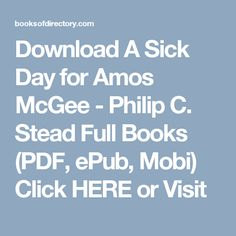 Download A Sick Day for Amos McGee - Philip C. Stead Full Books (PDF, ePub, Mobi) Click HERE or Visit