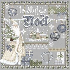 Cross stitch pattern from Madame La Fee featuring the French sentiment La Nuit de Noel ( Xmas Cross Stitch, Cross Stitch Love, Cross Stitch Kits, Counted Cross Stitch Patterns, Cross Stitch Charts, Cross Stitch Designs, Cross Stitching, Cross Stitch Embroidery, Christmas Night