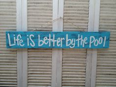 Salvaged Wood Turquoise and White Life Is Better By The Pool Sign Wooden Rustic Summer Signage on Etsy, $20.00 Pool Fence, Pool Decks, Pool Signs, Fence Signs, Rustic Wood Signs, Wooden Signs, Backyard Paradise, Deck Decorating, Salvaged Wood
