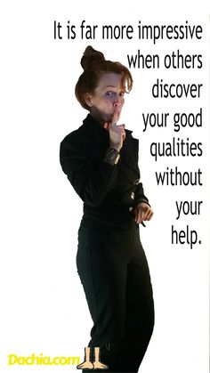 Your good qualities.