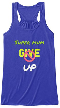 Super Mum Give Up True Royal Women's Tank Top Front