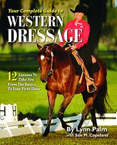 Your Complete Guide to Western Dressage by Lynn Palm http://www.amazon.com/dp/1929164718/ref=cm_sw_r_pi_dp_7UZ8vb0T05A33