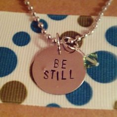 """""""Be Still"""" Hand Stamped Necklace"""