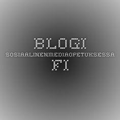 blogi.sosiaalinenmediaopetuksessa.fi Teaching, Education, Onderwijs, Learning, Tutorials