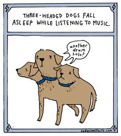 Three-headed dogs can't fully enjoy music. | 15 Sad Facts About The Magical…