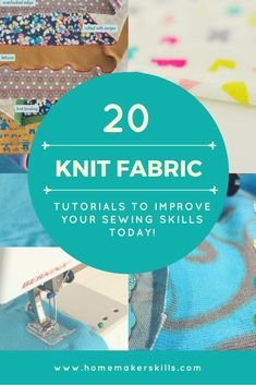 We've gathered a list of the best tutorials to improve your knit fabric sewing skills. You'll find here from the very basics, from binding, hemming, sewing with and without a sewing machine, and more!