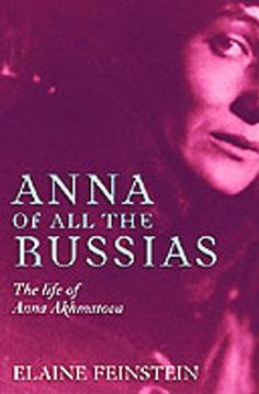 Elaine Feinstein tells how poet Anna Akhmatova, whose son was in the Gulag, spoke for millions of Russians of their hell under Stalin in Anna of All The Russians.