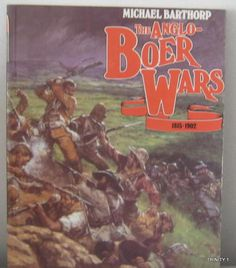THE ANGLO BOER WARS 1815 - 1902 BY MICHAEL BARTHORP