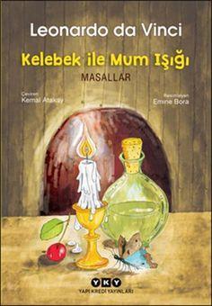 kelebek ile mum isigi - leonardo da vinci - yapi kredi yayinlari  http://www.idefix.com/kitap/kelebek-ile-mum-isigi-leonardo-da-vinci/tanim.asp