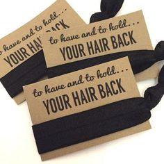 Bachelorette Hair Tie Party Favors // To Have And To Hold Your Hair Back #weddingideas