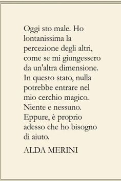 Alda Merini Poet Quotes, Words Quotes, Famous Phrases, Cool Words, Sentences, Decir No, Quotes To Live By, Favorite Quotes, Verses