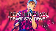 """have him tell you """"never say never""""   #neversaynever #justinbieber #mydream"""