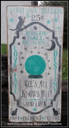Fortune Teller, Black Cats, Halloween,  Crystal Ball, Primitive, Distressed Signs by ONE11SIGNS on Etsy https://www.etsy.com/listing/205210227/fortune-teller-black-cats-halloween