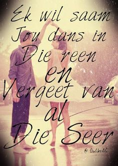 Afrikaanse sê-goedjies : Ek wil saam jou dans in die reën Afrikaanse Quotes, Life Learning, Husband Quotes, Love You, My Love, Free Quotes, Favorite Quotes, Qoutes, Language
