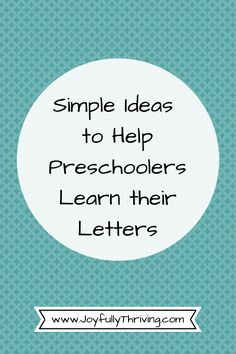 Simple Ideas to Help Preschoolers Learn Letters - A free printable with lots of ideas for teachers and parents!